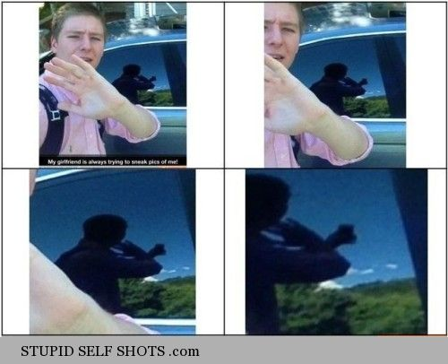 Lying about his girlfriend, taking a self shot